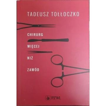 Tadeusz Tołłoczko- Chirurg. Więcej niż zawód.