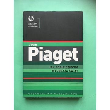 """Jean Piaget """"Jak sobie dziecko wyobraża świat"""""""