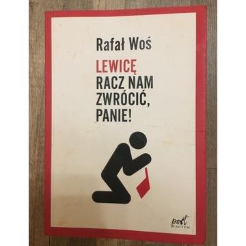 Rafał Woś lewicę racz nam zwrócić, panie!