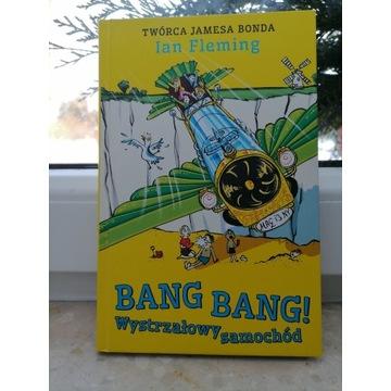 Bang Bang! Wystrzałowy samochód - Ian Fleming