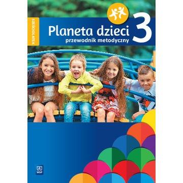 PLANETA DZIECI PRZEWODNIK METODYCZNY 6-LATEK CZ.3