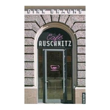 Dirk Brauns, Cafe Auschwitz