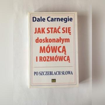 Jak stać się doskonałym mówcą i rozmówcą Carnegie