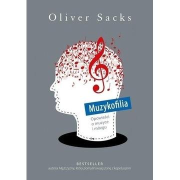 Muzykofilia Oliver Sacks