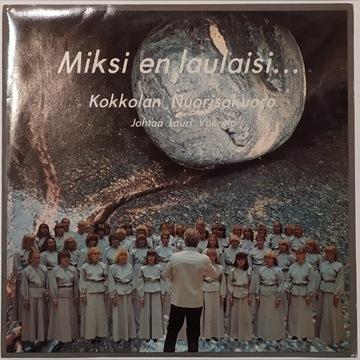 MIKSI EN LAULAISI... KOKKOLAN NUORISOKUORO -LP