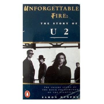 Unforgettable fire. The story of U2 - Historia U2