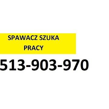 Szukam pracy jako Spawacz cała Polska  !!