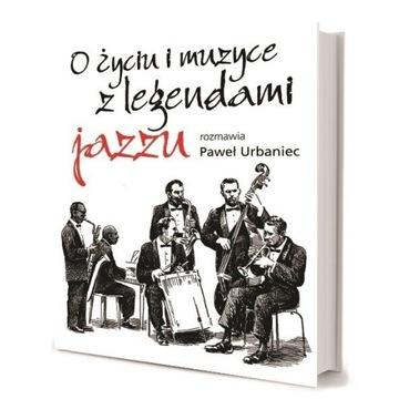 O życiu i muzyce z legendami jazzu Paweł Urbaniec