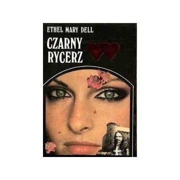 CZARNY RYCERZ  - ETHEL MARY DELL