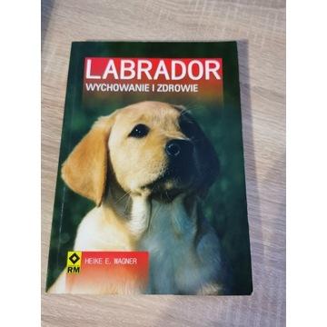 Labrador. Wychowanie i zdrowie
