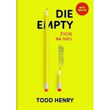 Todd Henry Die empty