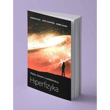 Między chaosem a świadomością Hiperfizyka- Książka