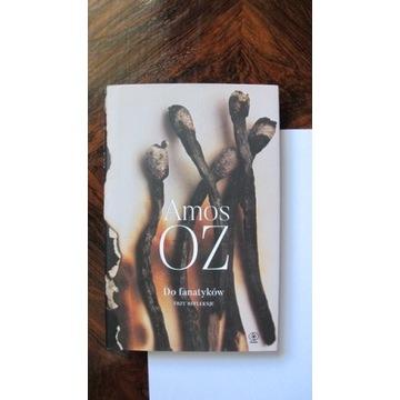 Amos Oz  Do fanatyków