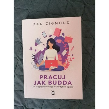 """Pracuj jak Budda"" Dan Zigmond"
