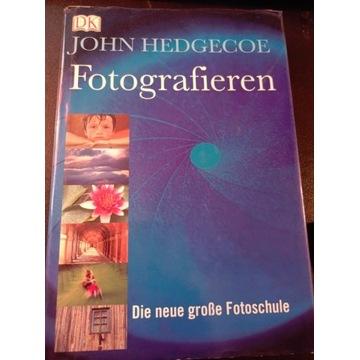 Fotografieren Die neue grosse Fotoschule' Hedgecoe