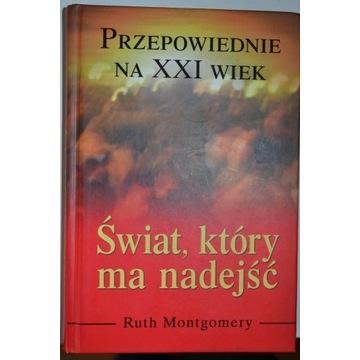 RUTH MONTGOMERY. PRZEPOWIEDNIE NA XXI WIEK