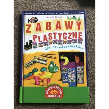 NOWE zabawy plastyczne dla przedszkolaków D. Żejmo