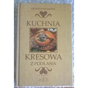 Kuchnia kresowa z Podlasia - A. Stawska
