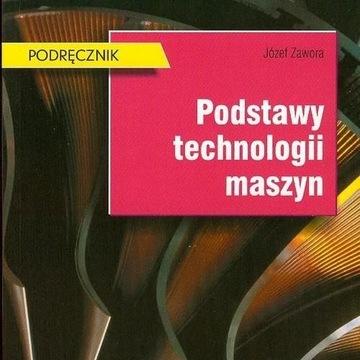 Podstawy technologii maszyn Józef Zawora