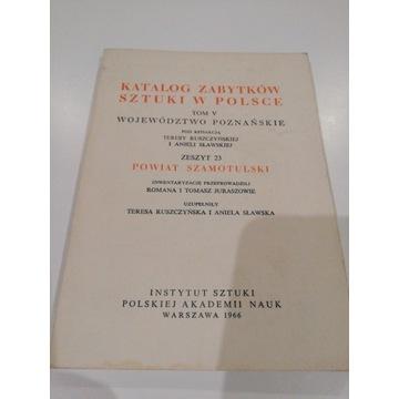 Katalog Zabytków Sztuki w Polsce p. szamotulski