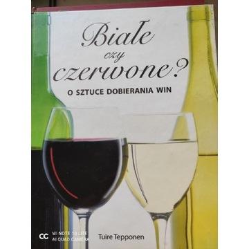 Białe czy czerwone? O sztuce dobierania win