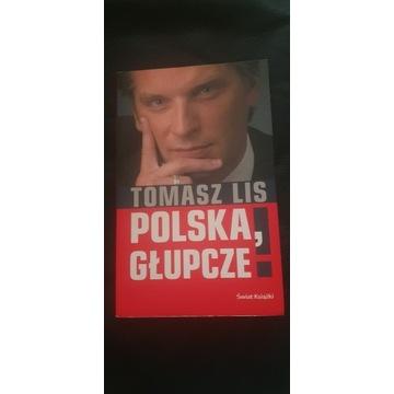 "Książka ""Polska, głupcze"" Tomasza Lisa"
