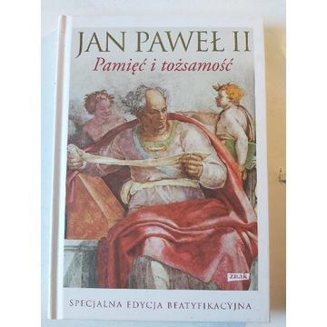 PAMIĘĆ I TOŻSAMOŚĆ Jan Paweł II