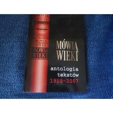 Mówią Wieki antologia tekstów 1958-2007