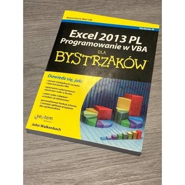 Excel 2013 PL Programowanie w VBA dla BYSTRZAKÓW