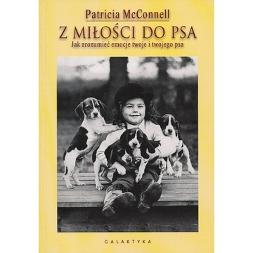 Z miłości do psa Patricia McConnell