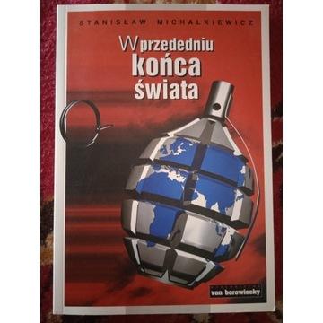 W przededniu końca świata Stanisław Michalkiewicz