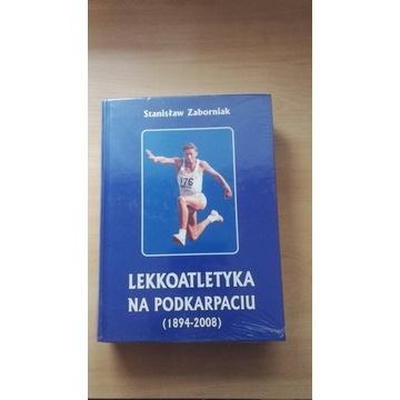 S.Zaborniak Lekkoatletyka na Podkarpaciu 1894-2008