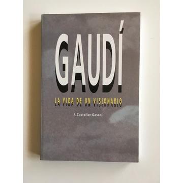 GAUDI, La vida de un visionario J.Castellar-Gassol