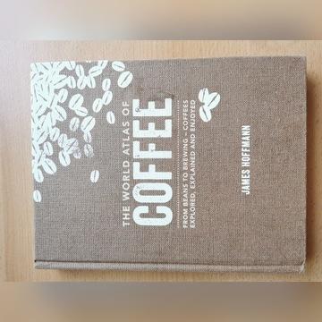 The World Atlas of Coffee James Hoffmann