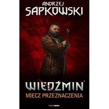 Andrzej Sapkowski WIEDŹMIN Miecz Przeznaczenia