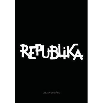 Republika Nieustanne tango Leszek Gnoiński