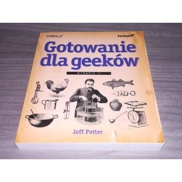 Gotowanie dla geeków. Wydanie II. Jeff Potter Nowa