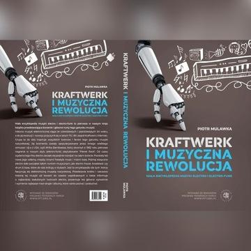 Kraftwerk i muzyczna rewolucja. Mała encyklopedia