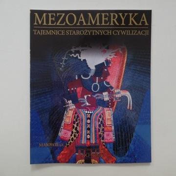 MEZOAMERYKA Tajemnice starożytnych cywilizacji