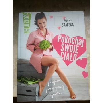 Dagmara Skalska Pokochaj swoje ciało