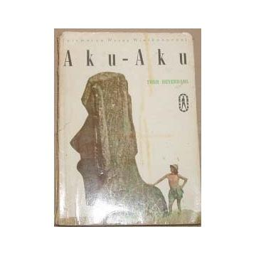 Thor Heyerdahl Aku-Aku Wyspy Wielkanocne