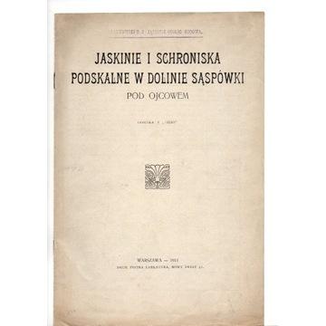 OJCÓW - DOL. SĄSPÓWKI - JASKINIE, SCHRONISKA 1911r