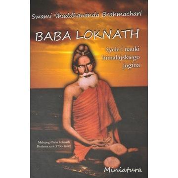 Baba Loknath  - życie i nauki himalajskiego jogina