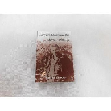 Słysz Wołanie! Edward Stachura