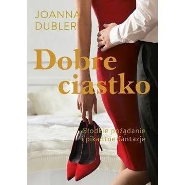 Dobre ciastko - Joanna Dubler