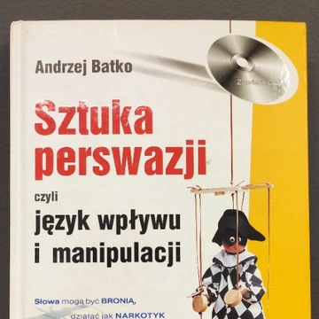 Książka Sztuka Perswazji aut. Andrzej Batko