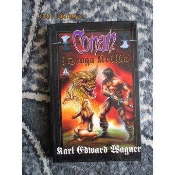 Wagner - Conan i droga królów Czarna seria T. 18