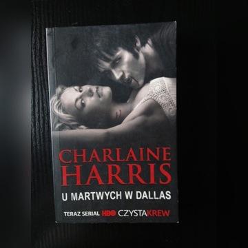 U Martwych w Dallas (Czysta Krew) Charlaine Harris