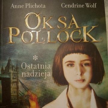 Oksa Pollock - Ostatnia nadzieja - Anne Plichota