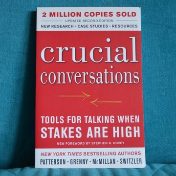 Crucial conversations - Patterson, Grenny, ...